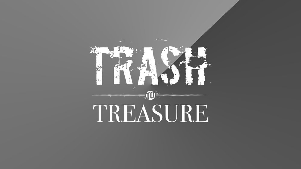 Trash To Treasure.jpg