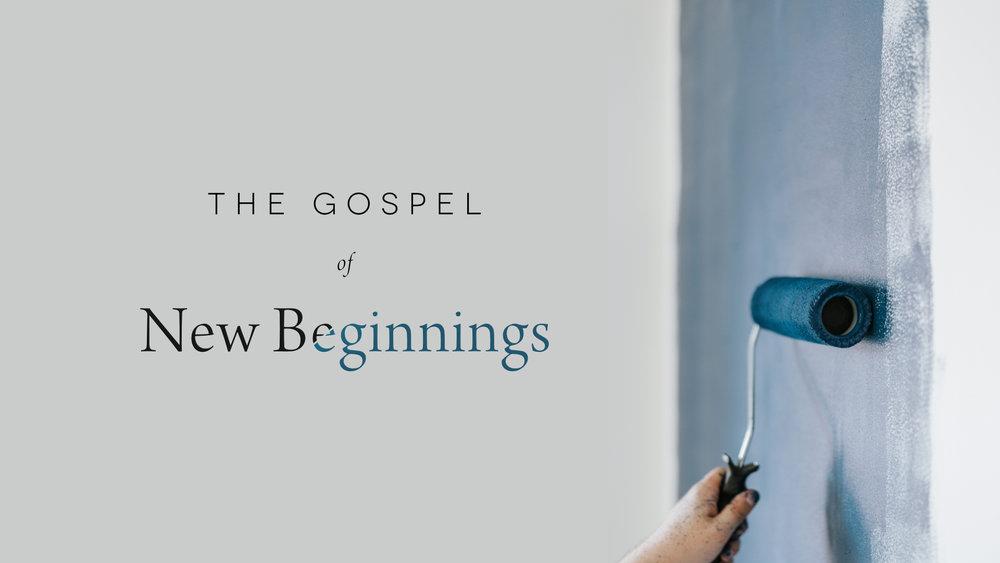 2019-02-17 The Gospel of New Beginnings.jpg