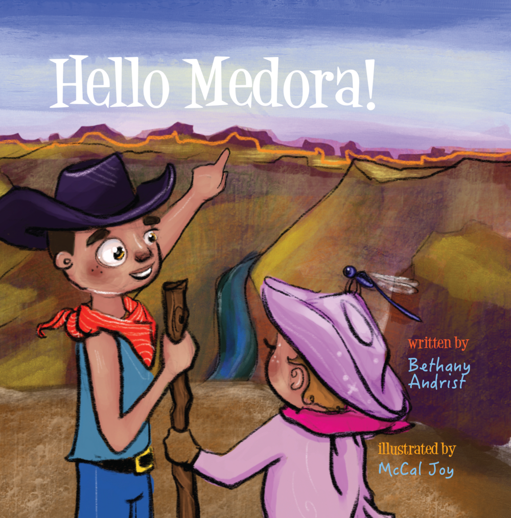Hello Medora!  - Written by Bethany AndristIllustrated by: McCal Joy