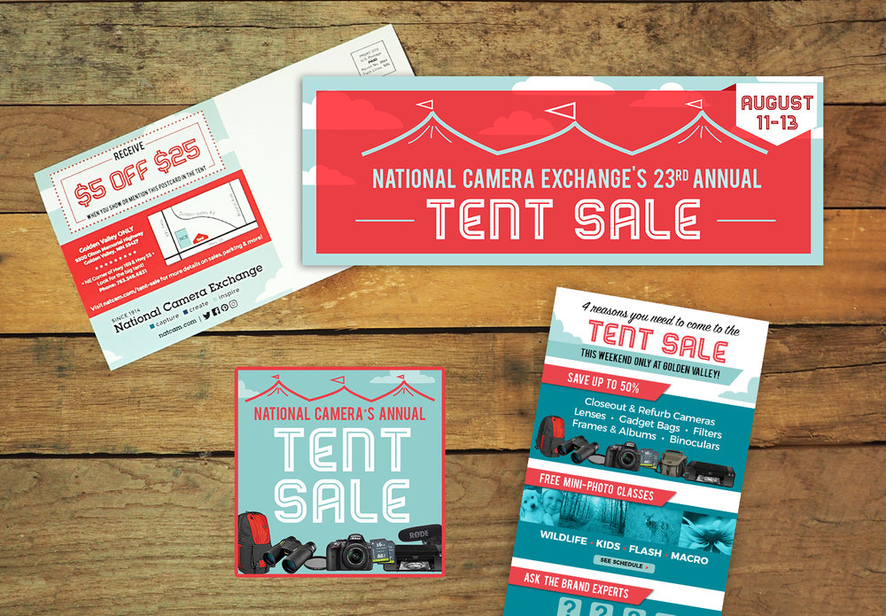 Annual Tent Sale - Customers come from ALL over for this sale, so we needed to make a summer look that popped. The campaign included a postcard mailer, targeted digital banners, print ads and a few e-blasts.