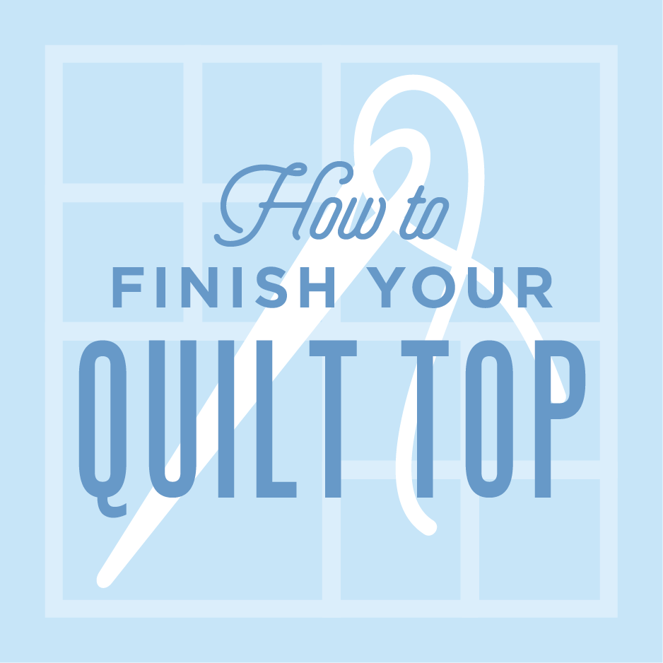 QA-HowToFinishYourQuiltTop.png