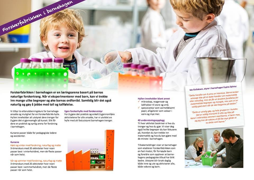 Vi er stolte av å hadesignet og produseret Forskerfabrikkens egen fabrikk.
