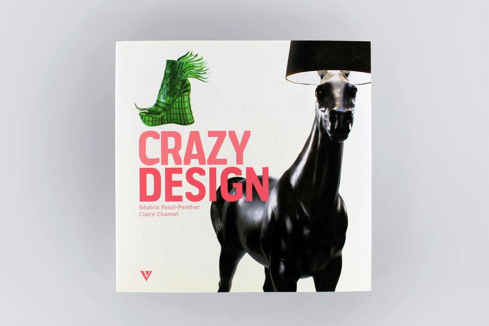 •   Crazy Design| Autor: Claire Chamot  | Editor: Gründ | Paris | 28 / 2009