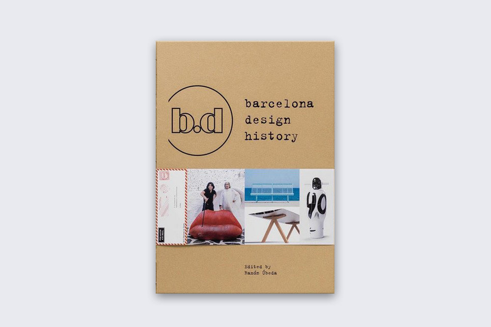 • BD Barcelona Design History  | Author:  Ramón Úbeda | Publisher: BD Barcelona | Spain | 2017