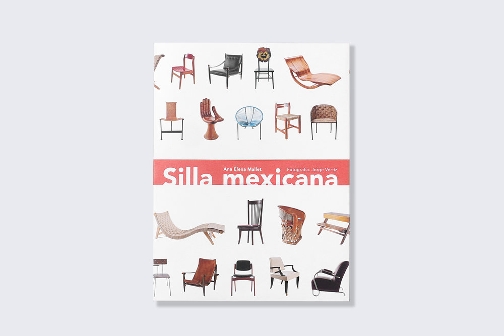 • Silla mexicana  | Autor: Ana Elena Mallet | Editorial: Arquine | México | 2017