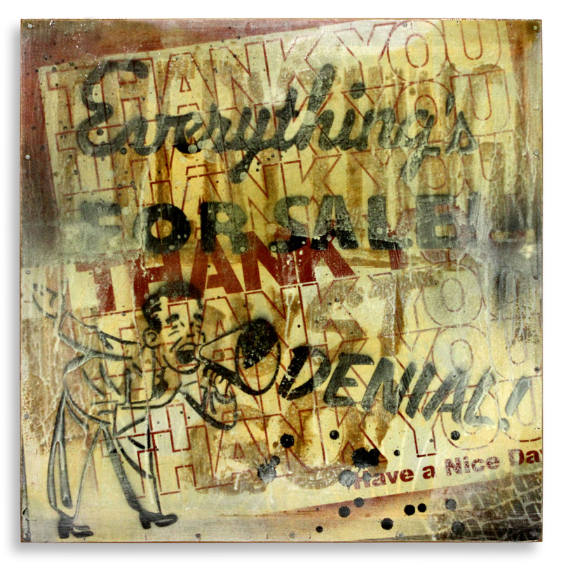 "Denial Everything's For Sale  Spray Paint on Wood 24"" x 24"" $350 Edition Size: 4"