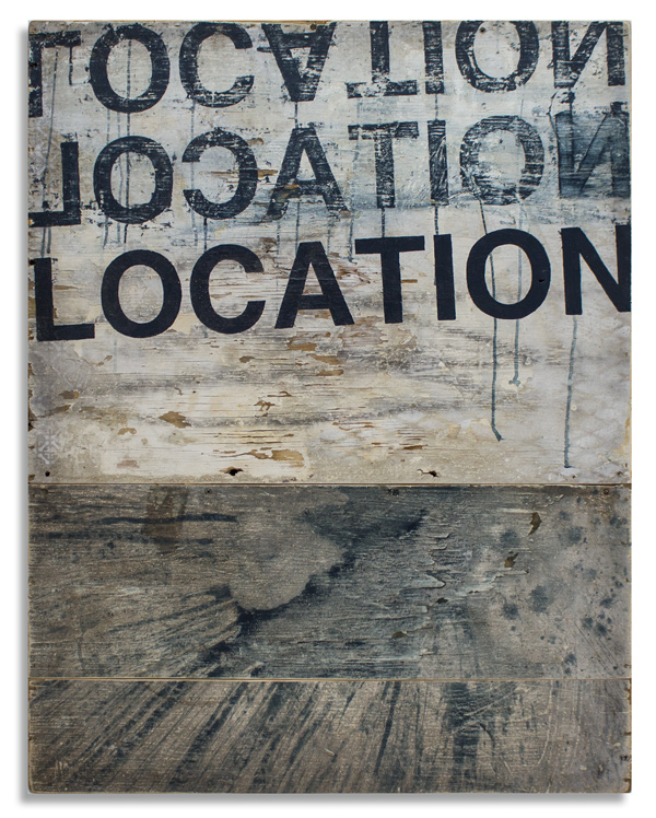 Location Location Location  31 x 40 Inches Mixed Media on Wood Panel  SOLD