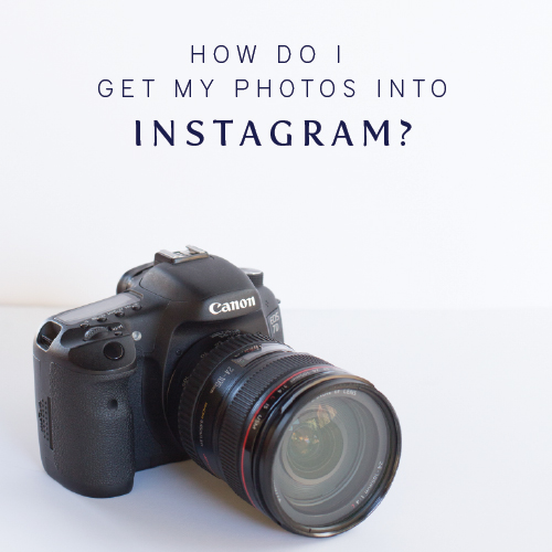 How do I get my photos into Instagram