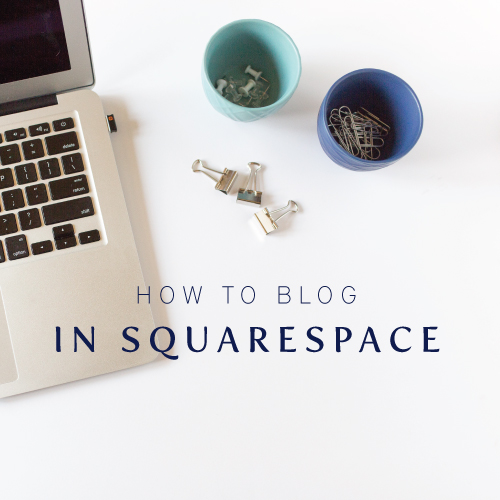How to blog in Squarespace | Blogging in Squarespace