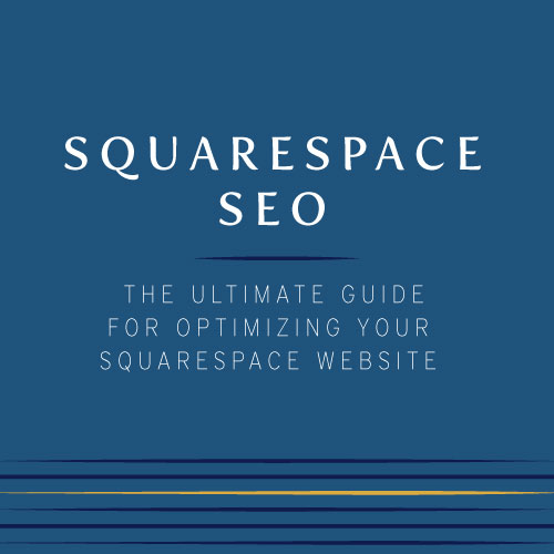 the ultimate guide to Squarespace SEO | Tips for optimizing your squarespace website