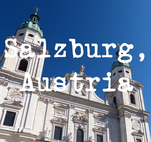 Quick & Dirty Salzburg Travel Guide
