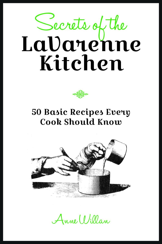 Secrets from the LaVarenne Kitchen — Spring House Press