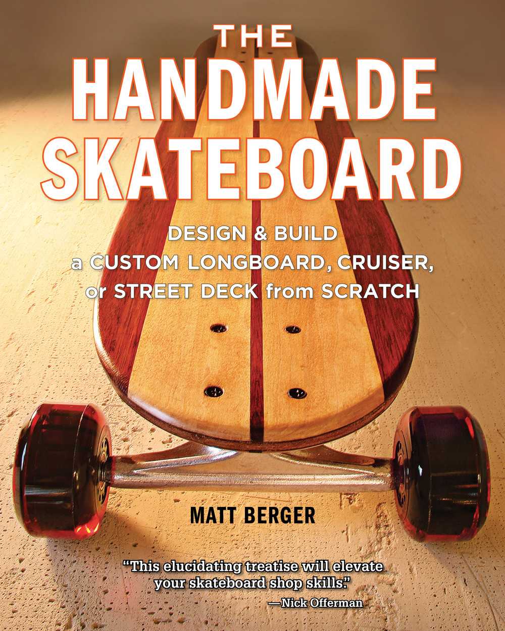 The Handmade Skateboard.jpg