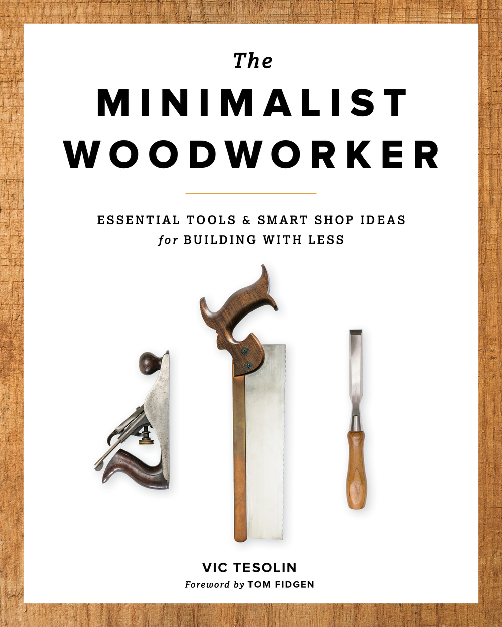 """""""The Minimalist Woodworker"""" a Great Way to Start."""