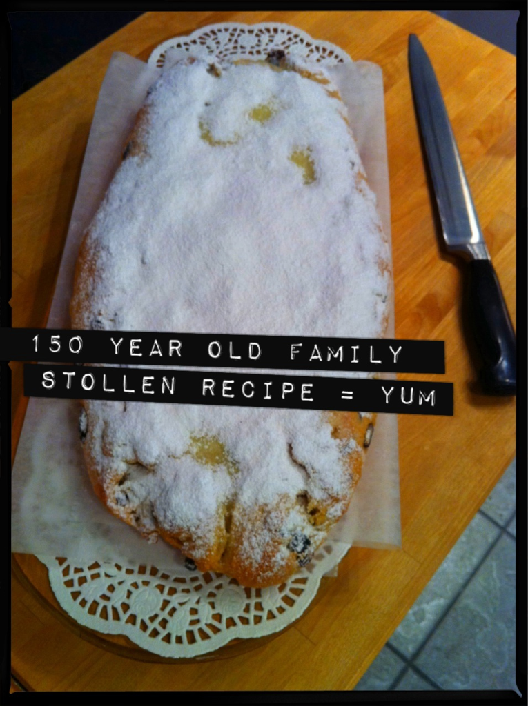 150 year old family Stollen recipe.