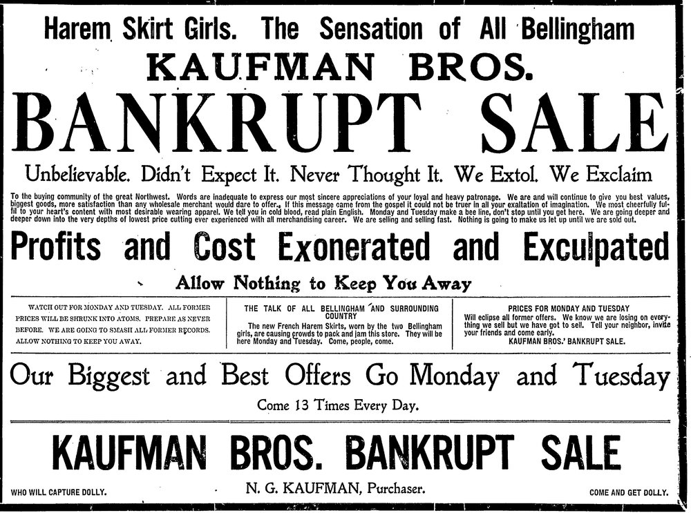 Kauffman Bros. department store (located at the current site of Wild Buffalo on Holly Street) had already filed for bankruptcy when they ordered Bellingham's first 'trousers for women.' The store capitalized on the negative publicity from the citizen's arrest of two young women in their closing sale advertisement.