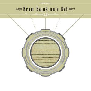 Aram Bajakian's Kef