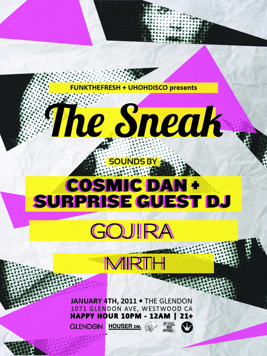 The Sneak party House music Westwood @ the glendon