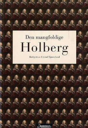 en mangfoldige Holberg(2005) av Eivind Tjønneland (red.) @ BIBSYS