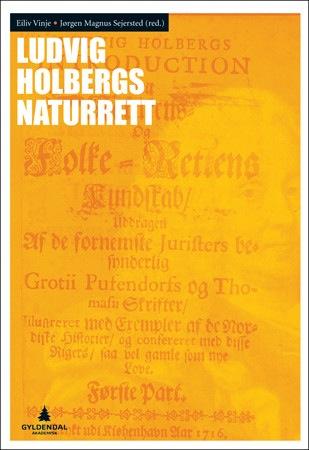 Ludvig Holbergs naturrett (2011) avEiliv Vinje & Jørgen Magnus Sejersted (red.) @ Studia