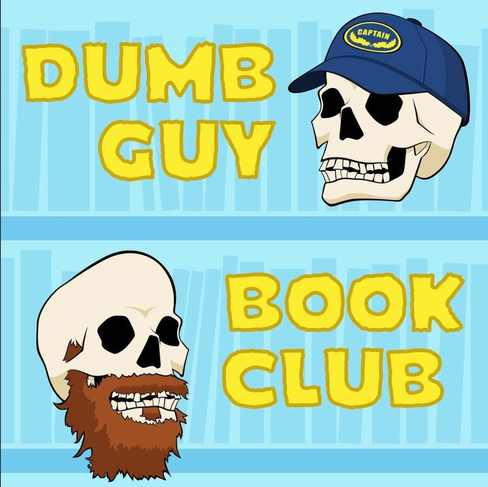 - We are two Chicago comedians who read books that only a dumb guy would pick up. Then we sit down and record ourselves discussing the themes and characters like a traditional book club. Sometimes this is an exercise in masochism and sometimes we are pleasantly surprised with a fun read.