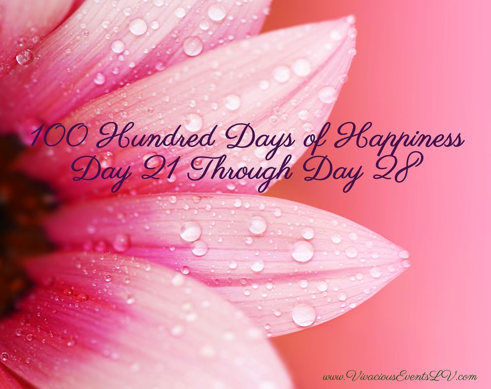 100 Days of Happiness: Day 21-Day 28