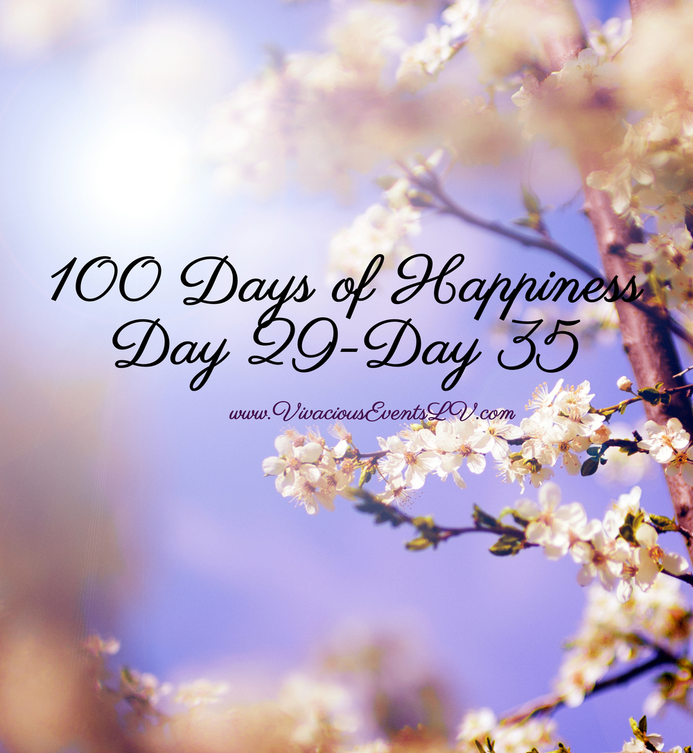 100 Days of Happiness: Day 29 - Day 35