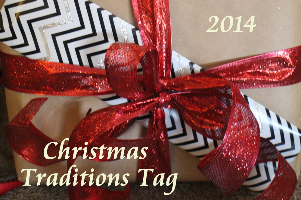 My take on the Christmas Traditions Tag//2014
