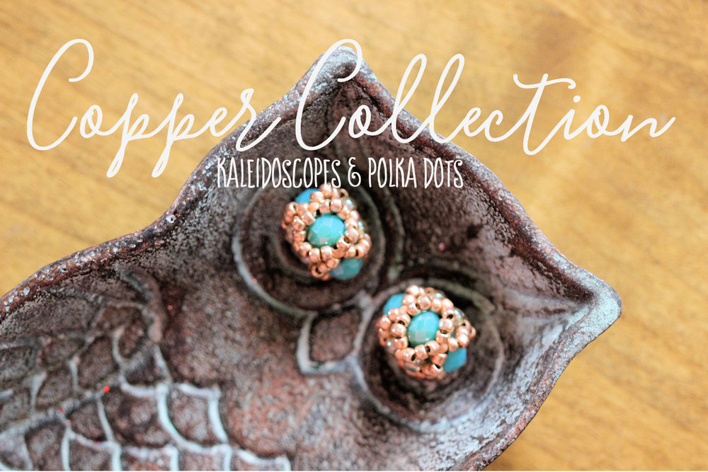 Copper Collection by Kaleidoscopes & Polka Dots #cbloggers #beading #beadinginspo #jewelrymaking #seedbeads