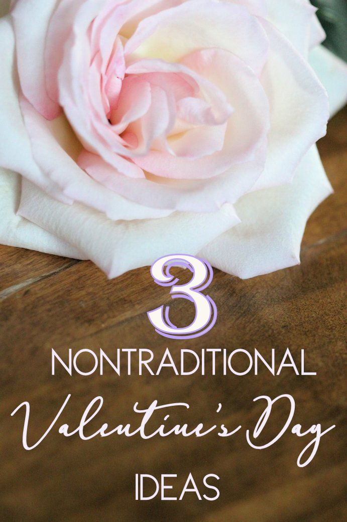 Three Nontraditional Valentine's Day Ideas via Kaleidoscopes And Polka Dots #valentinesday #diy #diybloggers #lbloggers #cbloggers #romanticideas