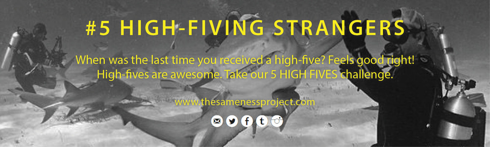High-Fiving Strangers. When was the last time you received a high-five? Feels good right? High-fives are awesome. Take our 5 HIGH FIVES challenge.