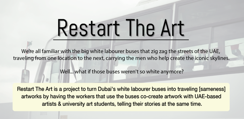 We're all familiar with the big white labourer buses that zig zag the streets of the UAE,  traveling from one location to the next, carrying the men who help create the iconic skylines. Well... what if those buses weren't so white anymore?