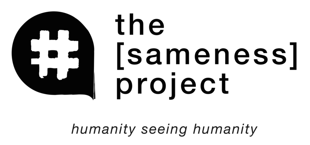 the [sameness] project we are all the same in our humanity