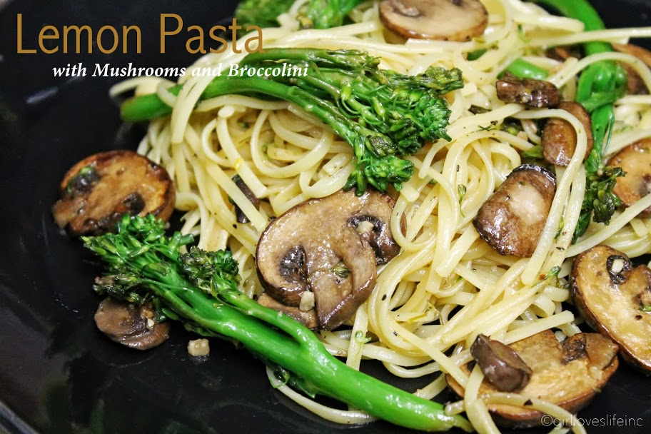lemon pasta with broccolini recipe, lemon mushroom pasta recipe, recipes with mushrooms and broccolini, how to cook broccolini, quick and easy pasta with mushrooms and broccolini