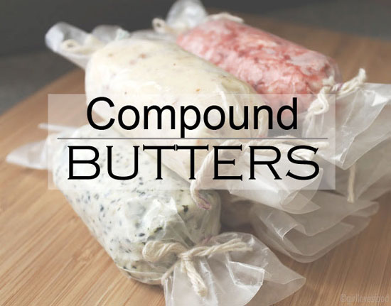 recipe for compound butter, flavored butter recipes, butter with jam recipe, seaweed butter, bacon maple butter recipe, flavored butter for steak and fish, butter recipe for steak and chicken and fish, how to package butter