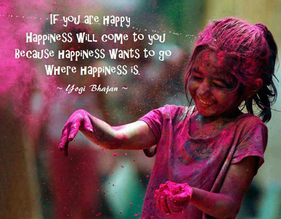 yogi bhajan quotes, quotes about happiness, positive quotes for life, happy quotes, quotes that make you smile, greatest quotes about life, motivating quotes, happiness attracts happiness
