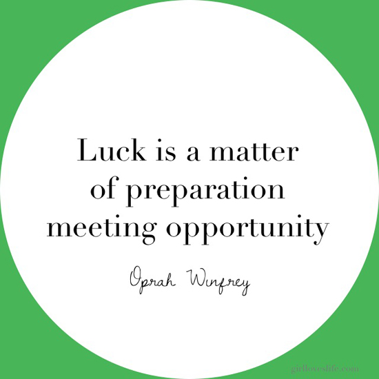 oprah winfrey best quotes, luck is a matter of preparation meeting opportunity, best motivational quotes, oprah winfrey motivation, best inspirational quotes, best blog los angeles, oprah winfrey friends, girl loves life blog, greatest quotes