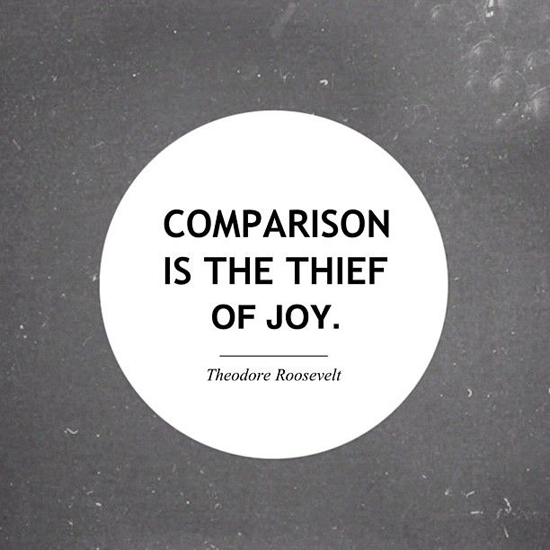 famous quotes, great quotes, comparison is the their of joy