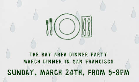 The Bay Area table is set, March 24. Reach out to bayarea@thedinnerparty.org for more information.
