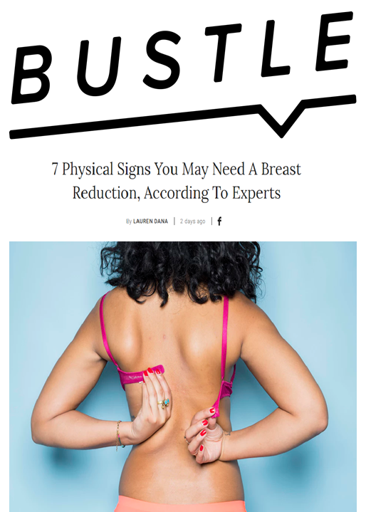 "Dr. Devgan interviewed in Bustle's article ""7 Physical Signs You May Need A Breast Reduction, According to Experts"""