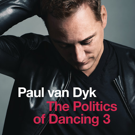 #NowPlaying Paul van Dyk - The Politics of Dancing 3