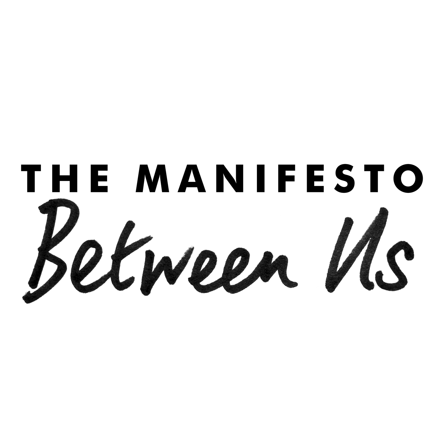 Between Us - THE MANIFESTO