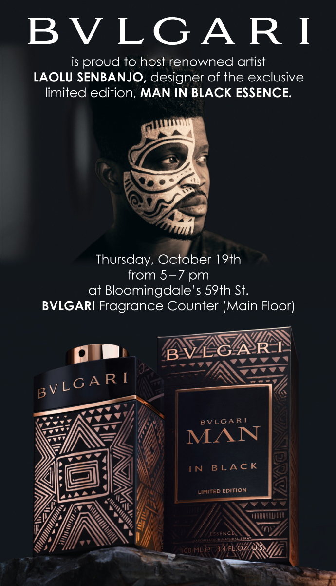 Join Laolu on his Birthday at Bloomingdale's on 59th Street in New York City for the official Launch of his cologne with Bvlgari on October 19th from 5-7 pm.  You can also purchase it here