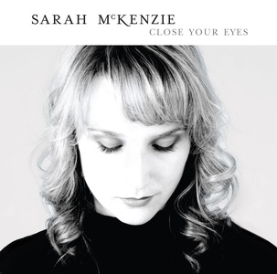 Close Your Eyes - Sarah McKenzie