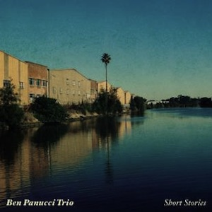 Ben Panucci Trio - Short Stories