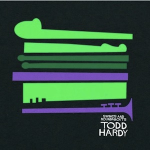 Todd Hardy - Swings and Roundabouts
