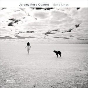 Sand Lines - Jeremy Rose Quartet