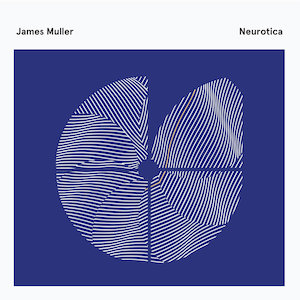 Neurotica - James Muller
