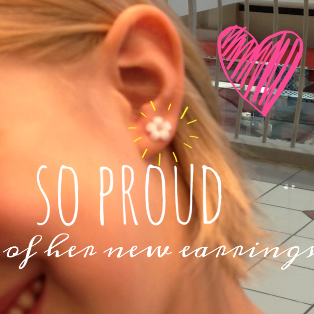 We've changed earrings no less than 56789498 times in the last three days.
