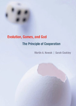 evolutionary cooperation in the book evolution games and god the principle of cooperation by martin  Martin andreas nowak (born april 7, 1965) is the professor of biology and  mathematics and director of the program for evolutionary dynamics at harvard  university  in 2011 his book supercooperators: the mathematics of evolution,  altruism  nowak suggests that evolution is constructive because of cooperation,  and.
